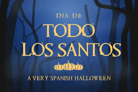 Spanish Countries That Celebrate Halloween by Día De Todos Los Santos A Very Spanish Halloween