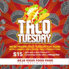 100 Food Truck Competition Were Making Taco Tuesday Fun Again Deja Vieux Park