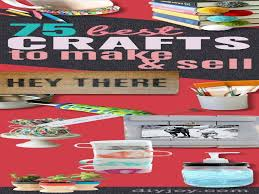 Summer Crafts For Teenagers Best Of As 75 Brilliant To Make And Sell