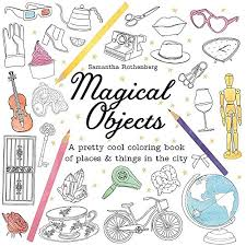 Magical Objects A Pretty Cool Coloring Book Of Places Things In The City