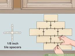 how to install subway tile backsplash with pictures wikihow