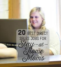 The 20 Best Direct Sales pany Jobs for Stay at Home Moms