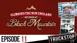100 New England Truck Stop Climbing The Reunion TRUCKSTOP TV YouTube
