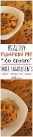 Pumpkin Pie With Gingersnap Crust Gluten Free by Healthy Pumpkin Pie U201cice Cream U201d Vegan Gluten Free Paleo