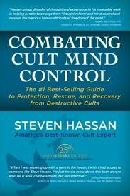 Combatting Cult Mind Control The 1 Best Selling Guide To Protection Rescue And Recovery From Destructive Cults By Steven Hassan