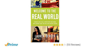 Welcome To The Real World Finding Your Place Perfecting Work And Turning Job Into Dream Career Lauren Berger 9780062307309 Amazon
