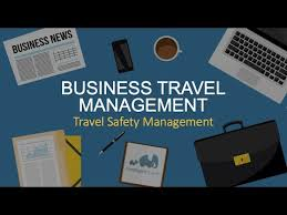 Business Travel Safety Management