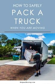 100 Packing A Moving Truck The Megans Guide To Safely A