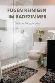 fugen im bad reinigen toiletten reinigen fugen in der