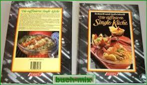 die raffinierte single küche schnell und individuell
