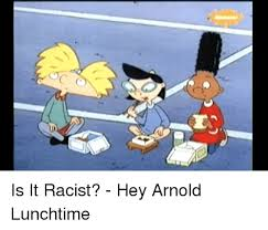 Funny Hey Arnold And Racist Is It