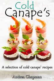 canapes recipes cold canapes kindle edition by andrea chapman cookbooks food