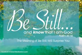 Be Still And Know That I Am God The Meaning Of Will Surprise You