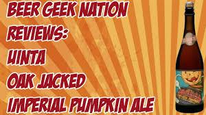 Imperial Pumpkin Ale by Uinta Oak Jacked Imperial Pumpkin 10 31 Abv Beer Geek Nation