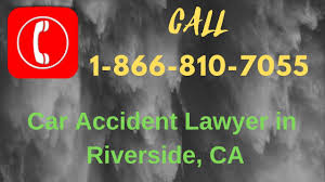 100 Riverside Car Accident Lawyer In CA 18668107055 Auto