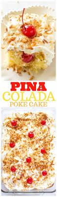 Pina Colada Poke Cake The Girl Who Ate Everything
