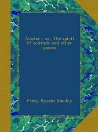 Download Alastor Or The Spirit Of Solitude And Other Poems Book Pdf