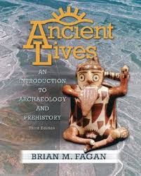 Ancient Lives An Introduction To Archaeology And Prehistory Other Editions Enlarge Cover 177258