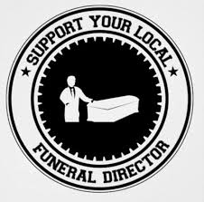 Support your local funeral director Funeral Funnies