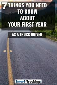 7 Things You Need To Know About Your First Year As A New Truck Driver