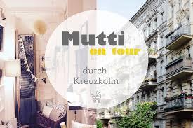 mutti on tour durch kreuzkölln inspirier mich