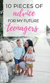 Advice For My Future Teenagers