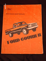 100 Orange Truck Shop 1979 Ford Courier Service Repair Manual Ford Motor