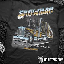 Snowman - BigRigTees Amazoncom Truck Driver Shirt Behind Every Tow T Once A Trucker Always Trucker_ Ateezonstore Crazy Girl Logbook Gift Wife Best Ever Tshirt My Cool Tshirt Truck Driver Asphalt Cowboy Front Tattooed Truck Driver Amazing Shirts Tshirt Ebay Trucking Title Is This What An Awesome Looks Like High Quality Warning To Avoid Injury Do Not Tell Me How