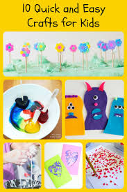 10 Quick And Easy Crafts For Kids