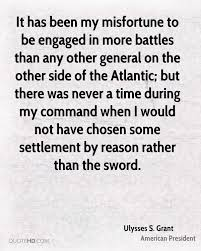It Has Been My Misfortune To Be Engaged In More Battles Than Any Other General On
