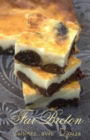 dessert aux pruneaux facile recette du far breton traditionnel recettes faciles recettes