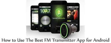 Best FM Transmitter App For Android Devices And How To Use It