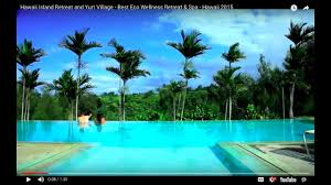100 The Island Retreat Hawaii And Yurt Village Best Eco Wellness Spa Hawaii 2015