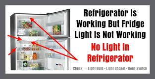 refrigerator is working but fridge light is not working no light
