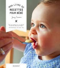 livre cuisine bébé livre mon livre de recettes pour bébé carenco marabout