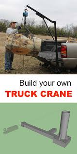 100 Build Your Own Truck Your Own Truck Crane A Homemade Approach To Lifting Heavy
