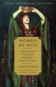 Women Of Will The Remarkable Evolution Shakespeares Female Characters