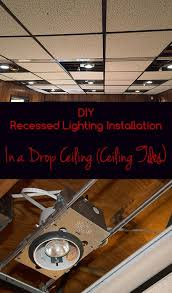 diy recessed lighting installation in a drop ceiling ceiling