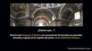 Jose Clemente Orozco Murales Hospicio Cabaas by Sabías Que Conoce Guadalajara
