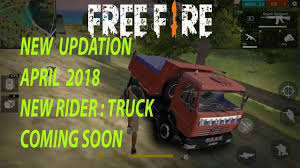 100 Free Fire Truck Games FREE FIRE NEW UPDATION APRIL 2018 NEW RIDER TRUCK COMING SOON