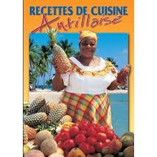 le meilleur de la cuisine antillaise recettes de cuisine antillaise achat vente livre philippe poux