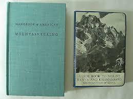 2Handbook Of Am Mountaineering421stHBGuide Book To Mt Kenya71SB