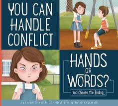 You Can Handle Conflict Hands Or Words You Choose The Ending