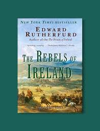 The Rebels Of Ireland Dublin Saga 2 By Edward Rutherfurd 2004