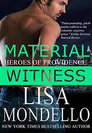 Material Witness A Romantic Suspense Novel Heroes Of Providence Book 1 By