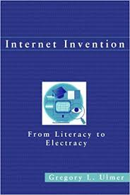 amazon com internet invention from literacy to electracy