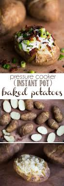 Pressure Cooker Instant Pot Baked Potatoes Are Far Superior To Any Potato Cooked