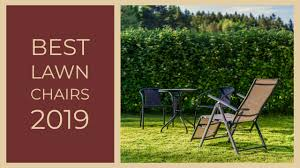 Best Lawn Chairs 2019 Reviews, Buying Guide & Comparison