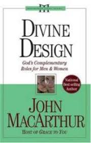 Divine Design Gods Complementary Roles For Men And Women John Macarthur Study