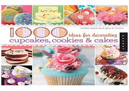 PDF 1000 Ideas For Decorating Cupcakes Cakes And Cookies Series Full Books 3114951